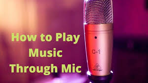 Play Music Through Mic